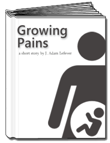 Growing Pains by J. Adam Lefever